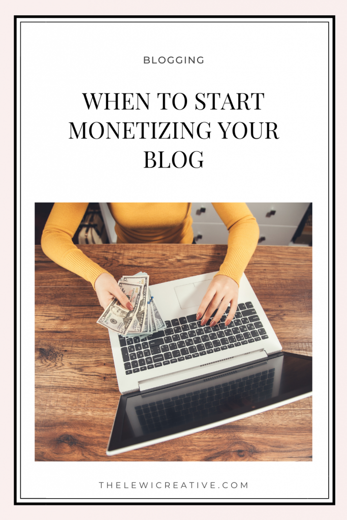 when to start monetizing your blog